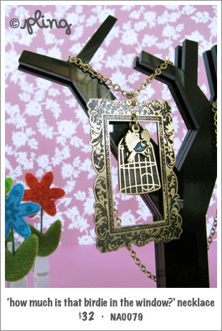 NA0079 - 'How much is that birdie in the window?' necklace